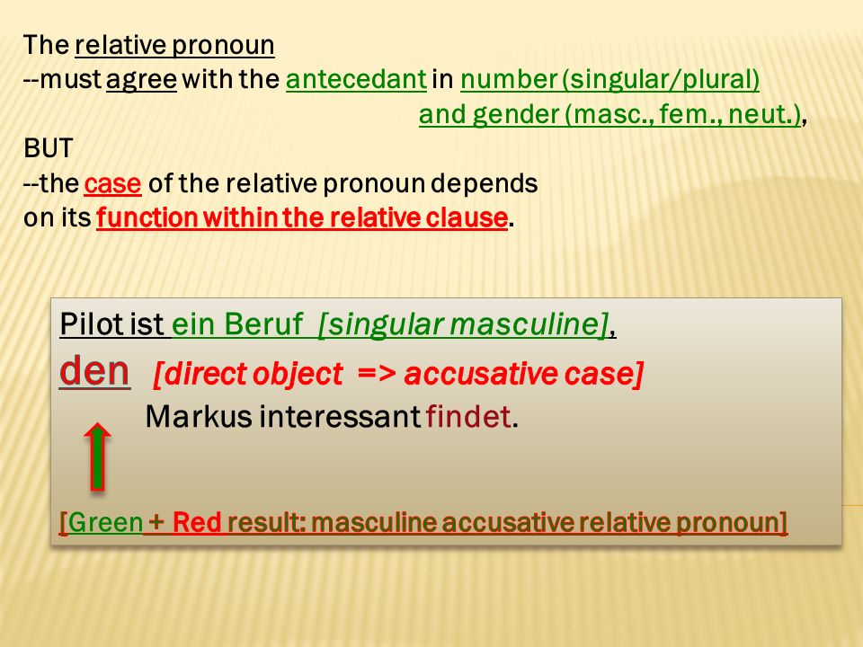 den [direct object => accusative case]
